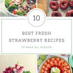 10 Recipes for Fresh Strawberries!