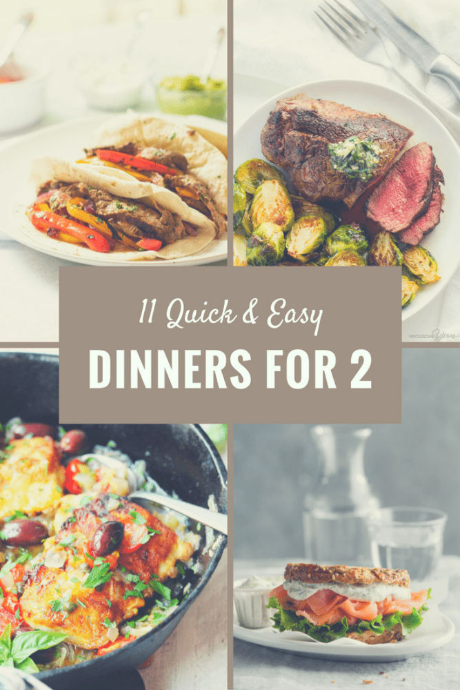 11 Quick & Easy Dinners For Two